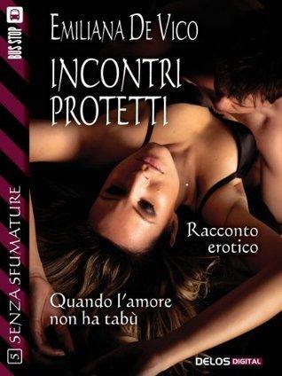 Incontri protetti Emiliana De Vico