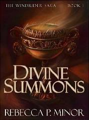 The Windrider I: Divine Summons (Windrider Saga)  by  Rebecca P. Minor