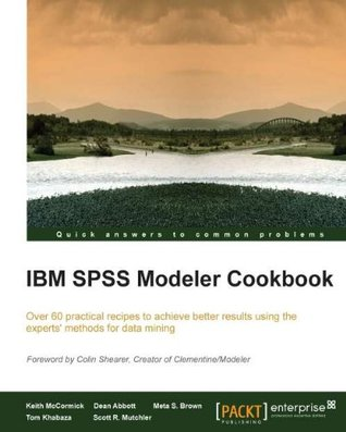 IBM SPSS Modeler Cookbook  by  Keith McCormick
