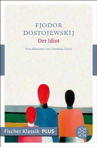 Der Idiot: Roman (Fischer Klassik PLUS) Fyodor Dostoyevsky