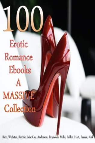 100 Erotic Romance Ebooks A Massive Collection  by  Rice Webster