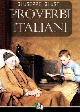 Proverbi Italiani Giuseppe Giusti