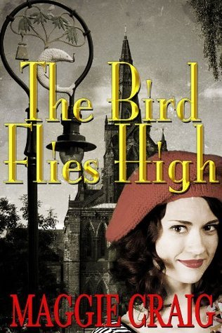 The Bird Flies High Maggie Craig