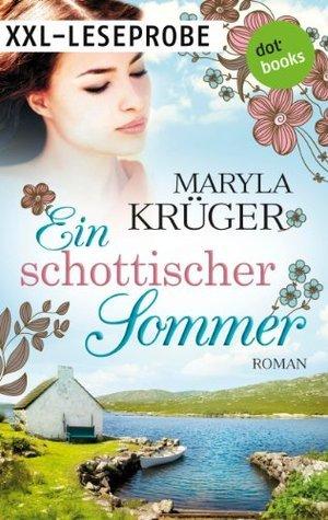 Ein schottischer Sommer - XXL-Leseprobe: Roman  by  Maryla Krüger