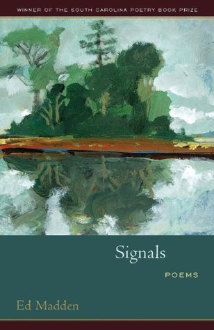 Signals (South Carolina Poetry Book Prize)  by  Ed Madden