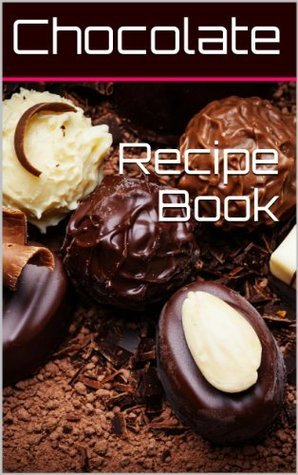 Chocolate Making: Pictures and Instructions  by  Kris Harris