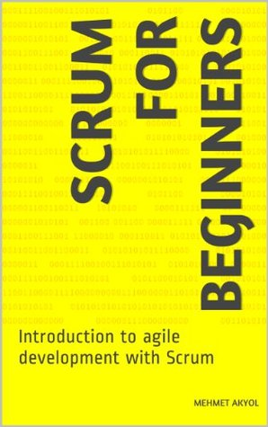 Scrum for Beginners - Introduction to Agile Development Mehmet Akyol