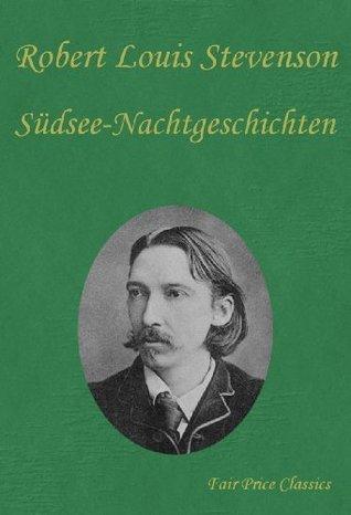 Südesee-Nachtgeschichten  by  Robert Louis Stevenson