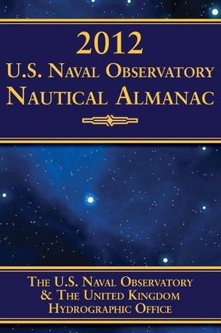 2012 U.S. Naval Observatory Nautical Almanac  by  U S Naval Observatory