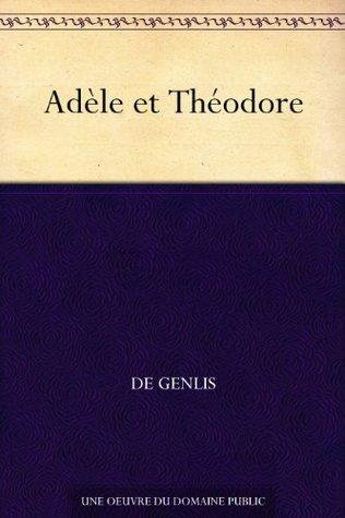 Adèle et Théodore  by  De Genlis