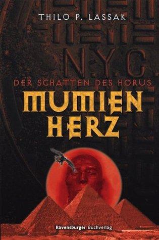Mumienherz 2: Der Schatten des Horus Thilo P. Lassak