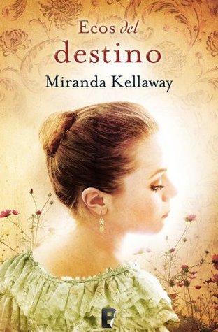 Ecos del destino (B de Books) (Spanish Edition) Miranda Kellaway