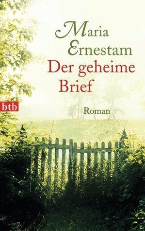 Der geheime Brief: Roman Maria Ernestam