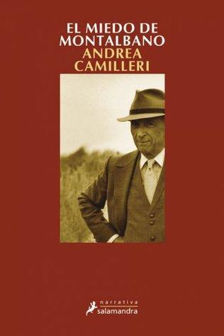 El miedo de Montalbano (Narrativa) Andrea Camilleri