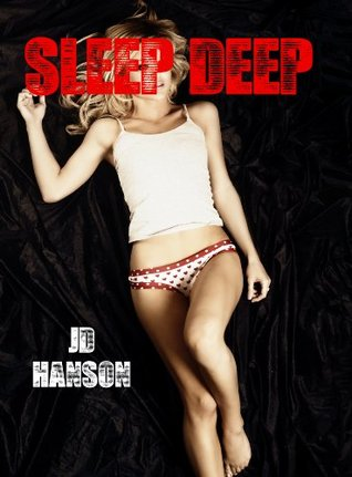 Sleep Deep (My Best Friends Roommate) [mmf sleeping reluctance rough erotica]  by  JD Hanson