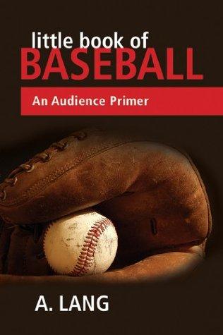 Little Book of Baseball  by  A. Lang