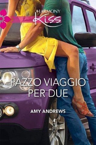 Pazzo viaggio per due  by  Amy Andrews