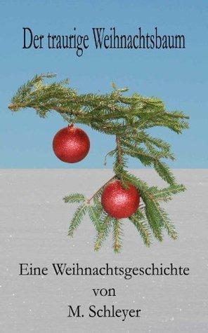 Der traurige Weihnachtsbaum  by  Matthias Schleyer