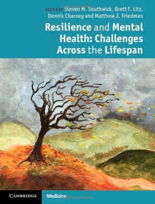 Resilience and Mental Health  by  Steven M. Southwick