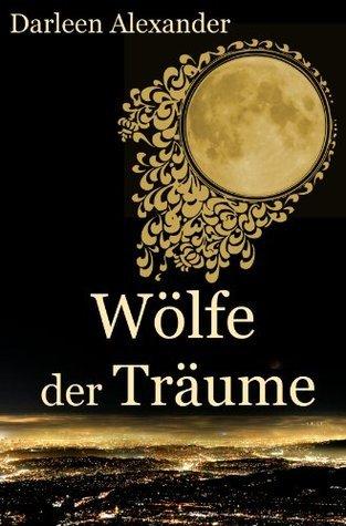 Wölfe der Träume  by  Darleen Alexander