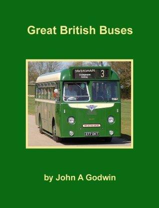 Great British Buses John A Godwin