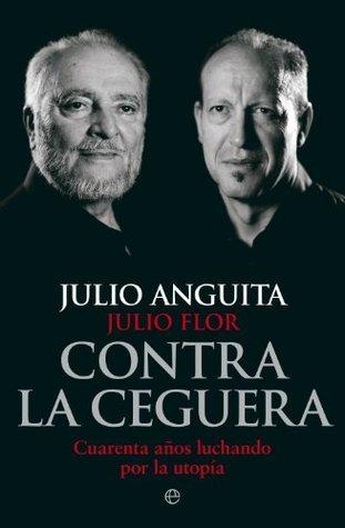 Contra la ceguera (Biografías y Memorias) Gonzalo Ugidos