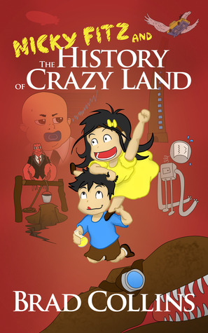 Nicky Fitz and The History of Crazy Land  by  Brad   Collins