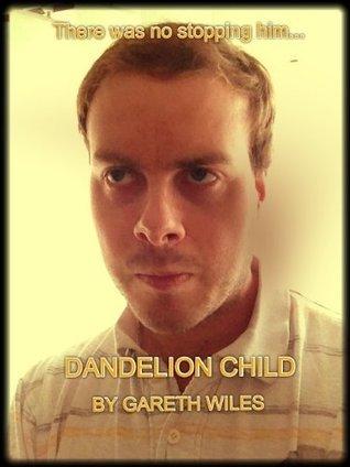Dandelion Child  by  Gareth Wiles