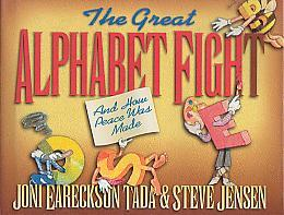 The Great Alphabet Fight: and How Peace was Made  by  Joni Eareckson Tada