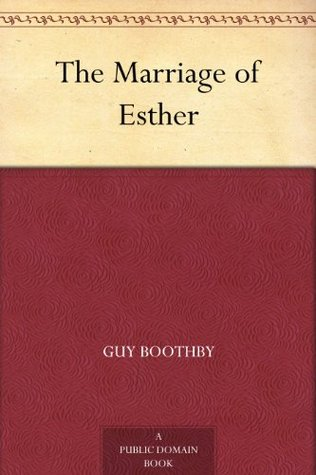 The Marriage of Esther Guy Newell Boothby