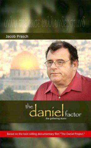 The Daniel Factor  by  James Jacob Prasch
