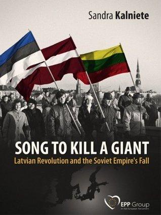 Song To Kill A Giant  by  Sandra Kalniete