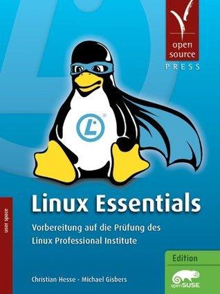 Linux Essentials: Vorbereitung auf die Prüfung des Linux Professional Institute  by  Christian Hesse