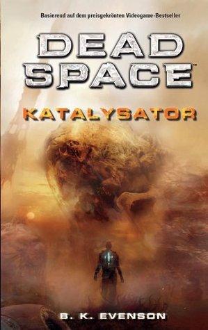 Dead Space: Katalysator  by  Brian Evenson