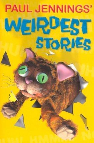 Paul Jennings Weirdest Stories Paul Jennings