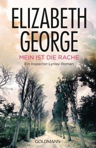 Mein ist die Rache: Ein Inspector-Lynley-Roman 1 Elizabeth  George