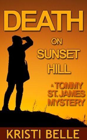 Death On Sunset Hill Kristi Belle