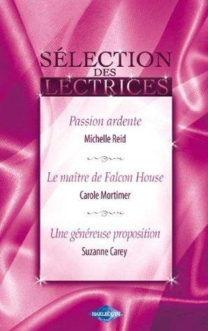 Passion ardente / Le maître de Falcon House / Une généreuse proposition  by  Michelle Reid