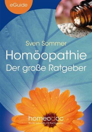 Homöopathie - Der große Ratgeber (eGuide) Sven Sommer