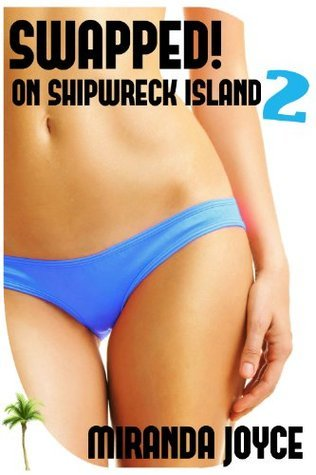 Swapped on Shipwreck Island 2! Miranda Joyce