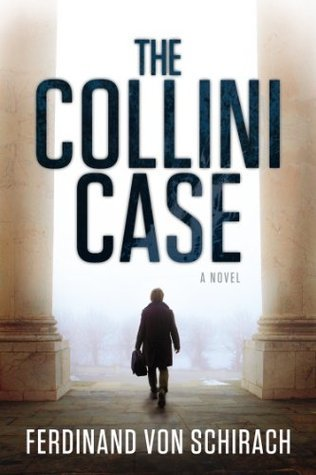 The Collini Case: A Novel  by  Ferdinand von Schirach
