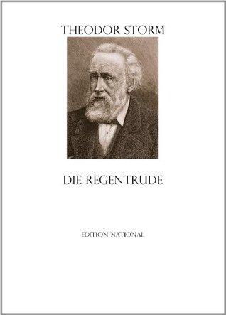 DIE REGENTRUDE  by  Theodor Storm