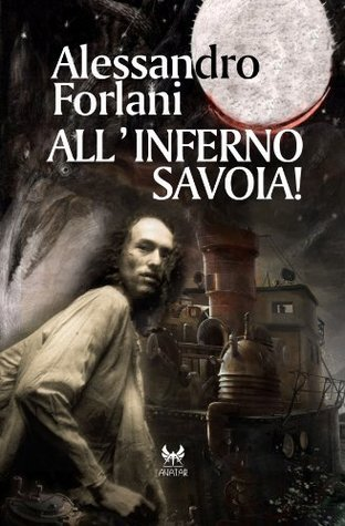 Allinferno Savoia Alessandro  Forlani