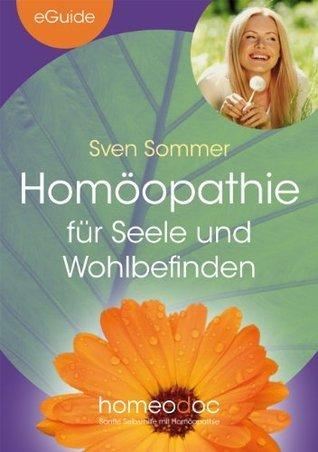 Homöopathie für Seele und Wohlbefinden (eGuide) Sven Sommer