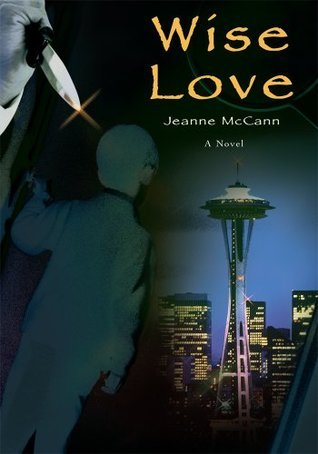 Wise Love Jeanne  McCann