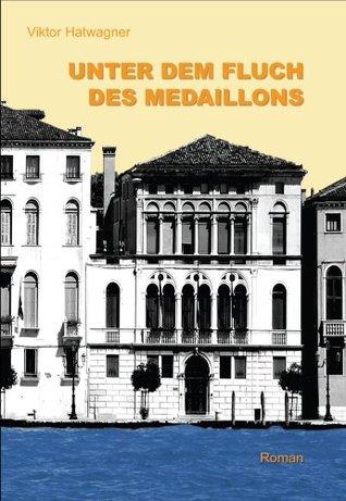 Unter dem Fluch des Medaillons  by  Viktor Hatwagner