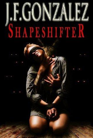 Shapeshifter  by  J. F. Gonzalez