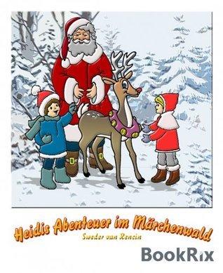 Heidis Abenteuer im Märchenland  by  Sweder van Rencin