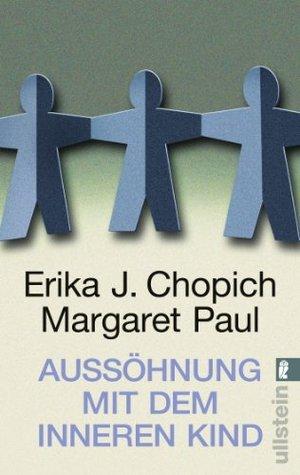 Aussöhnung mit dem inneren Kind  by  Erika J. Chopich