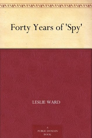 Forty Years of Spy Leslie Ward